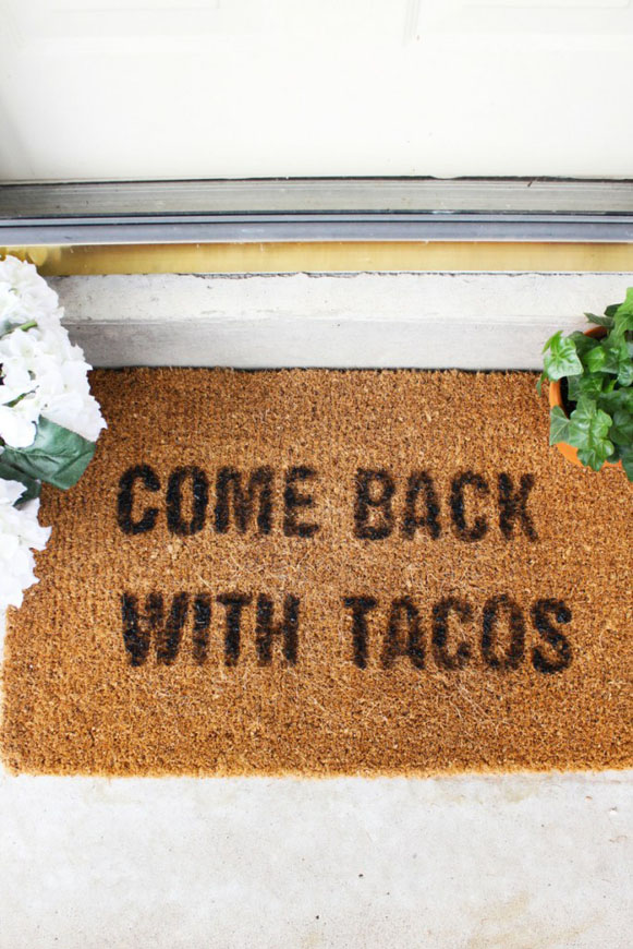 DIY 'Come Back With Tacos' Doormat